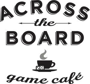 Across the Board - Game Cafe